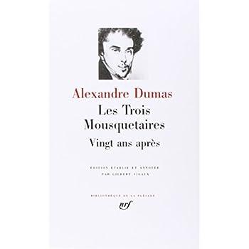Dumas : Les Trois Mousquetaires - Vingt ans après