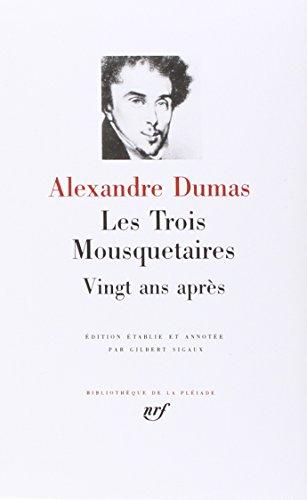 Dumas : Les Trois Mousquetaires - Vingt ans après par Alexandre Dumas