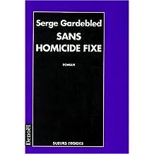 Sans homicide fixe - Grand Prix de la Littérature Policière 1998