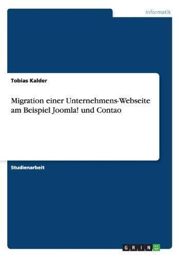 Migration Einer Unternehmens-Webseite Am Beispiel Joomla! Und Contao (German Edition)