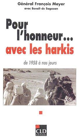 Pour l'honneur... avec les harkis : De 1958 à nos jours par François Meyer, Benoît de Sagazan