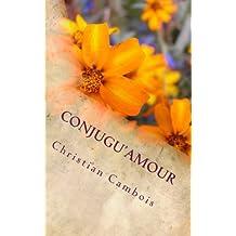 Conjugu'Amour: Mémoires d'hier et d'aujourd'hui