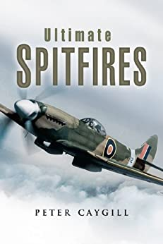 Ultimate Spitfires by [Caygill, Peter]