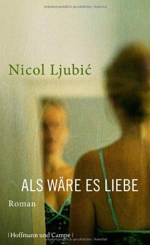 Buchseite und Rezensionen zu 'Als wäre es Liebe (Literatur-Literatur)' von Nicol Ljubic