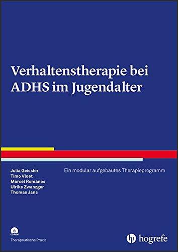 Verhaltenstherapie bei ADHS im Jugendalter: Ein modular aufgebautes Therapieprogramm (Therapeutische Praxis)
