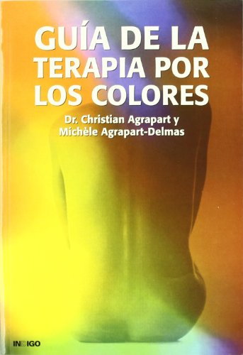 Guia De La Terapia Por Los Colores por Christian Agrapart