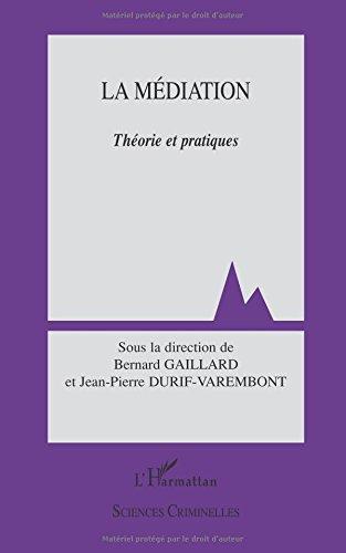 La Médiation : Théories et pratiques par Jeanpierre Durifvarembont