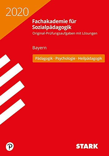 STARK Abschlussprüfung Fachakademie 2020 - Pädagogik, Psychologie, Heilpädagogik - Bayern
