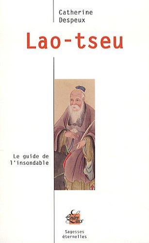 Lao-tseu : Le guide de l'insondable