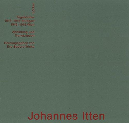 Johannes Itten: Tagebcher : Stuttgart 1813-1916, Wien 1916-1919