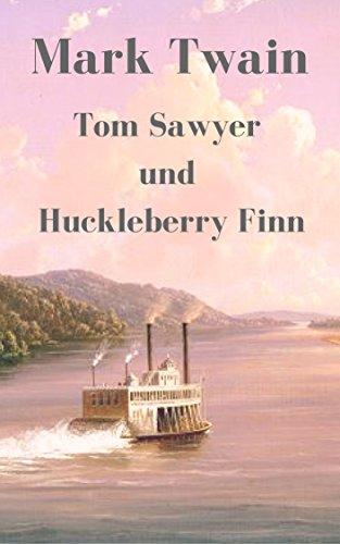Tom Sawyer und Huckleberry Finn: Vollständige deutsche Ausgabe