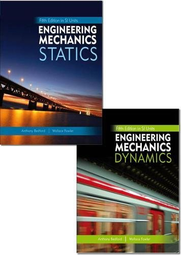 Valuepack:Engineering Mechanics: Statics, Fifth Edition in SI Units and Study Pack/Engineering Mechanics: Dynamics, Fifth Edition in SI Units and Study Pack - Engineering Bedford Dynamics