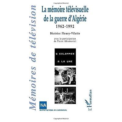 LA MÉMOIRE TÉLÉVISUELLLE DE LA GUERRE D'ALGÉRIE: 1962-1992