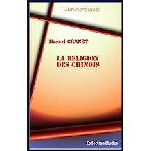 LA RELIGION DES CHINOIS (French Edition)