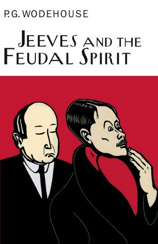 Jeeves And The Feudal Spirit (Everyman's Library P G WODEHOUSE)