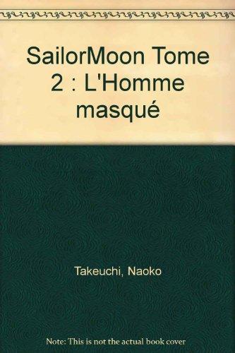SailorMoon Tome 2 : L'Homme masqué