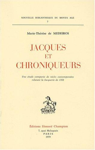 Jacques et chroniqueurs : Une étude comparée des récits contemporains relatant la jacquerie de 1358
