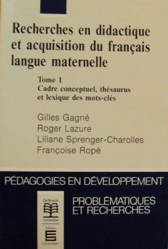 recherches-en-didactique-et-acquisition-du-francais-en-langue-maternelle-tome-1-cadre-conceptuel-thsaurus-et-lexique-des-mots-cls