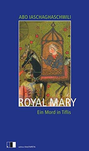 Royal Mary: Ein Mord in Tiflis