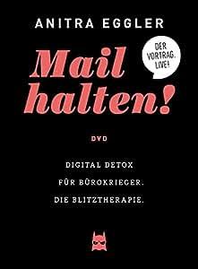Mail halten! Digital Detox für Bürokrieger. Die Blitztherapie. Live.