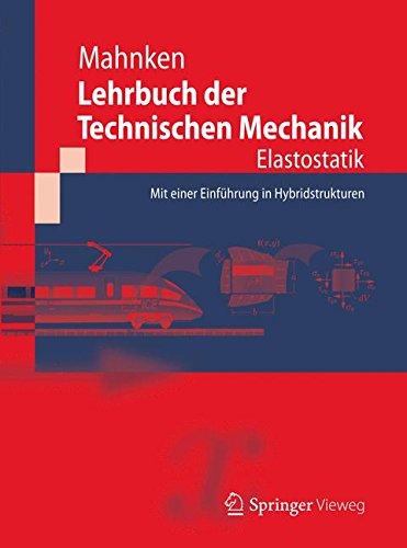 Lehrbuch der Technischen Mechanik - Elastostatik: Mit einer Einführung in Hybridstrukturen
