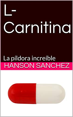 L-Carnitina: La píldora increíble por Hanson Sanchez