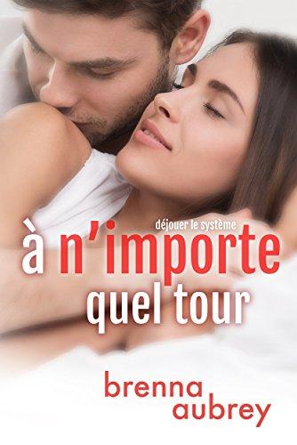 À n'importe quel tour (Déjouer le système t. 2) (French Edition)
