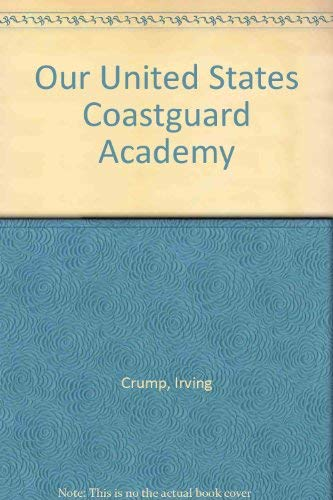 Our United States Coast Guard Academy -