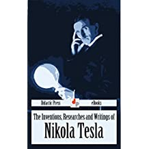 The Inventions, Researches and Writings of Nikola Tesla (Illustrated) (English Edition)