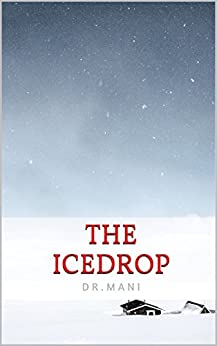The Icedrop by [Mani, Dr]