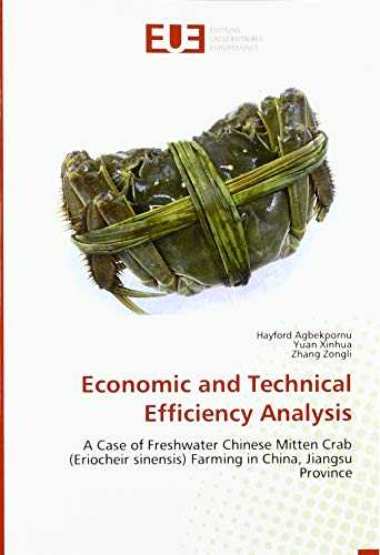 Economic and Technical Efficiency Analysis: A Case of Freshwater Chinese Mitten Crab (Eriocheir sinensis) Farming in China, Jiangsu Province