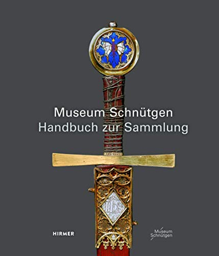 Museum Schnütgen: Handbuch zur Sammlung