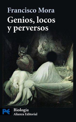 Genios, locos y perversos: Cerebro, enfermedad mental y diversidad humana (El Libro De Bolsillo - Ciencias) por Francisco Mora