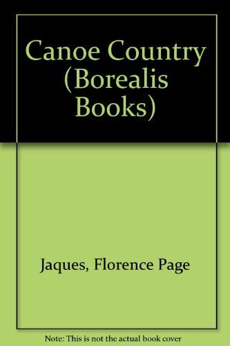 Canoe Country (Borealis Books) by Jaques, Florence Page, Jaques, Francis Lee (1989) Paperback