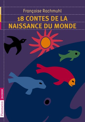 18 contes de la naissance du monde par Françoise Rachmuhl