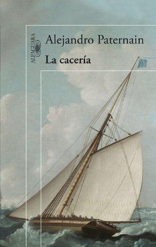 Portada del libro La cacería (Alfaguara Hispanica) de Paternain, Alejandro (2012) Tapa blanda