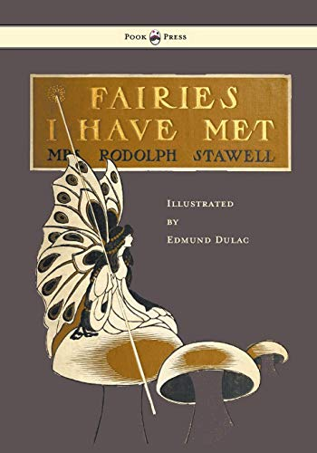 Fairies I Have Met - Illustrated by Edmud Dulac - Dulac Edmund