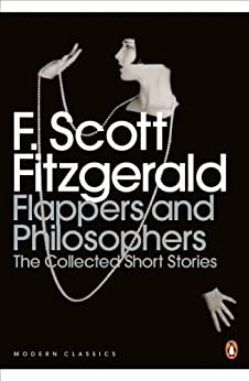Flappers and Philosophers: The Collected Short Stories of F. Scott Fitzgerald: The Collected Short Stories of F. Scott Fitzgerald par [Fitzgerald, F. Scott]