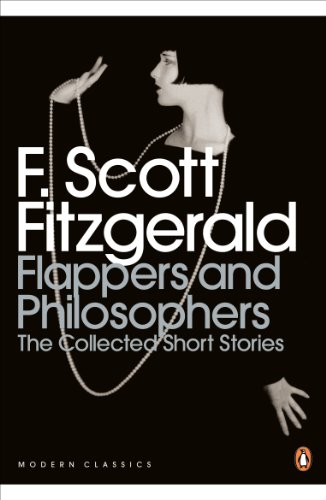 Flappers and Philosophers: The Collected Short Stories of F. Scott Fitzgerald (Penguin Modern Classics) (English Edition) -