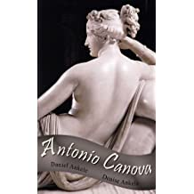 Antonio Canova - 50+ Neoclassical Paintings - Neoclassicism (English Edition)