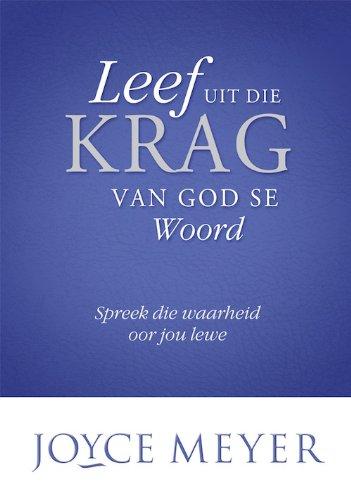 Leef uit die krag van God se Woord: Spreek die waarheid oor jou lewe (Afrikaans Edition)