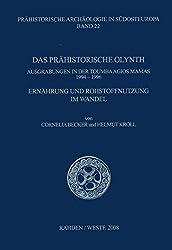 Das Prähistorische Olynth: Ausgrabungen in der Toumba Agios Mamas 1994-1996. Ernährung und Rohstoffnutzung im Wandel (Prähistorische Archäologie in Südosteuropa)