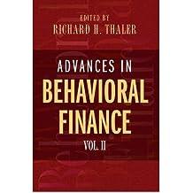 [(Advances in Behavioral Finance: v. 2)] [ Edited by Richard H. Thaler ] [July, 2005]