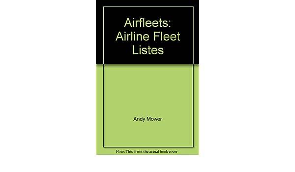 Airfleets: Airline Fleet Listes: Amazon co uk: 9780947755195: Books