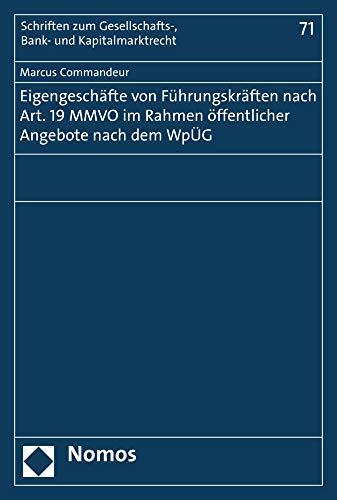Eigengeschäfte von Führungskräften nach Art. 19 MMVO im Rahmen öffentlicher Angebote nach dem WpÜG (Schriften Zum Gesellschafts, Bank Und Kapitalmarktrecht, Band 71)