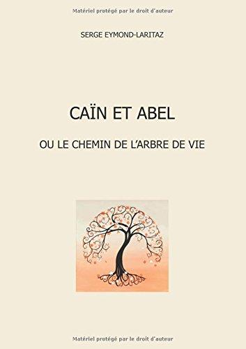 Cain et Abel, ou le chemin de l'arbre de vie