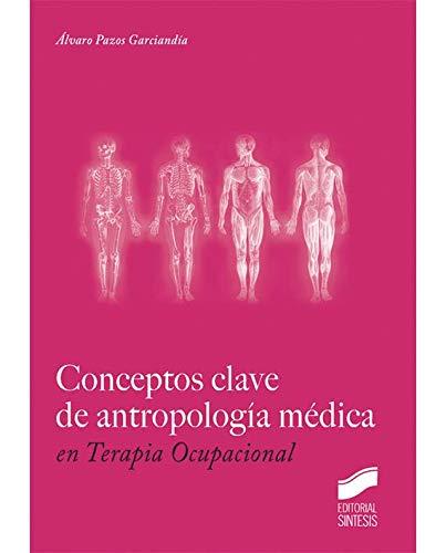 Conceptos clave de antropología médica en Terapia Ocupacional por Álvaro Pazos Garciandia