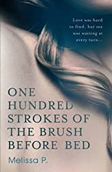 [One Hundred Strokes of the Brush Before Bed] (By: Melissa P.) [published: August, 2012]