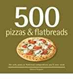 [( 500 Pizzas & Flatbreads: The Only Pizza and Flatbread Compendium You'll Ever Need By Baugniet, Rebecca ( Author ) Hardcover Oct - 2008)] Hardcover