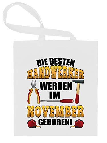 Die besten Handwerker werden im November geboren 6192 Baustelle Beruf Job Arbeit Tasche Stoffbeutel Tragebeutel Beutel Kinder Weiss